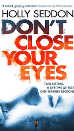 Book review: Don't Close Your Eyes by Holly Seddon