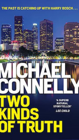 Book review: Two Kinds of Truth by Michael Connelly