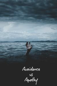 avoidance vs apathy