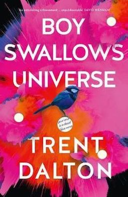 Boy Swallows Universe by Trent Dalton