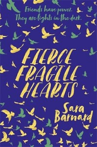 Fierce Fragile Hearts by Sara Barnard