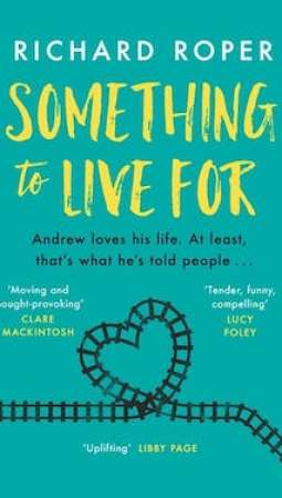 Book review: Something to Live For by Richard Roper