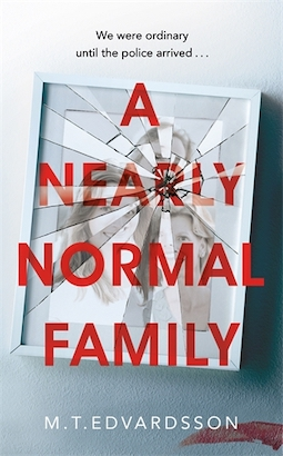 Book review: A Nearly Normal Family by MT Edvardsson