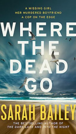 Book review: Where The Dead Go by Sarah Bailey
