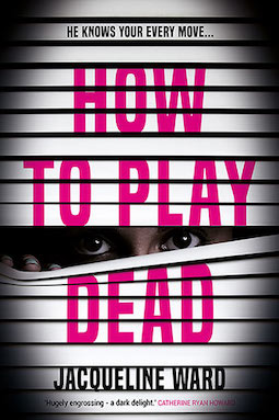 Book review: How to Play Dead by Jacqueline Ward