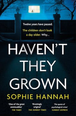 Book review: Haven't They Grown by Sophie Hannah