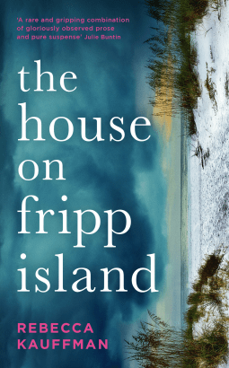 Book review: The House on Fripp Island by Rebecca Kauffman