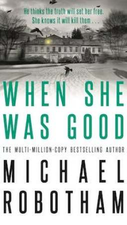 Book review: When She Was Good by Michael Robotham