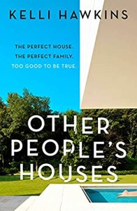 Other People's Houses by by Kelli Hawkins