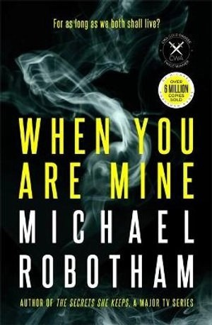 Book review: When You Are Mine by Michael Robotham