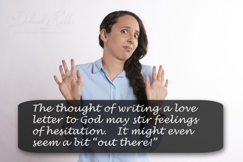 Ideas, inspiration, hints, and tips for writing a love letter to God