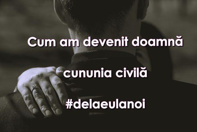 #delaeulanoi – cununia civilă