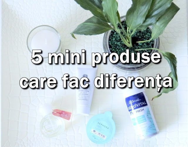 5 într-o săptămână #11 – 5 mini produse care fac diferența