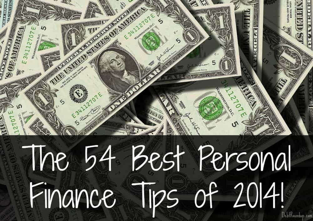 The 54 Best Personal Finance Tips Of 2014 Debt Roundup
