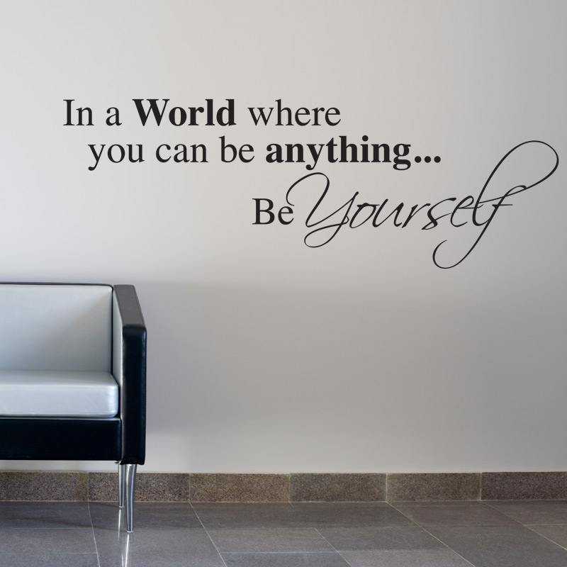 In A World Where You Can Be Anything Wall Sticker Quote