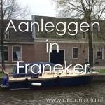 Varen met de Canicula - Aanleggen in Franeker