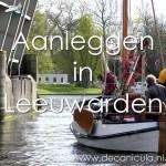 Varen met de Canicula - Aanleggen in Leeuwarden