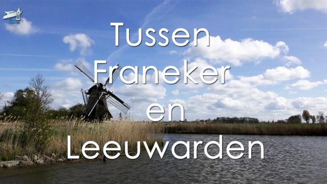 Varen met de Canicula - Vaarroute Rondje Noord-Friesland tussen Franeker en Leeuwarden