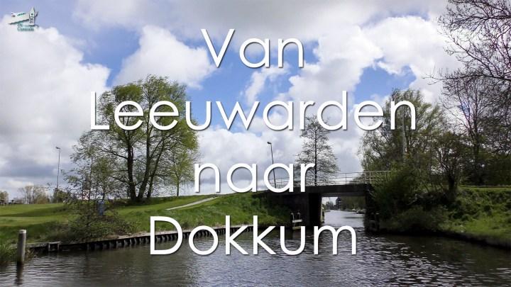 Varen met de Canicula - Vaarroute Rondje Noord-Nederland - Vaarroute van Leeuwarden naar Dokkum