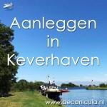 Varen met de Canicula - Aanleggen in Keverhaven
