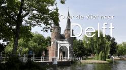 Over de Vliet varen we naar Delft