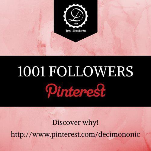 Decimononic - 1001 Pinterest Followers
