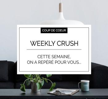 Weekly Crush : Nos coups de coeur déco