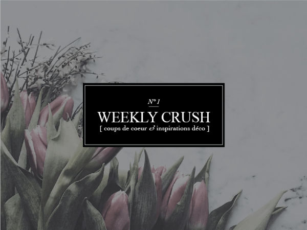 Weekly Crush : N°1