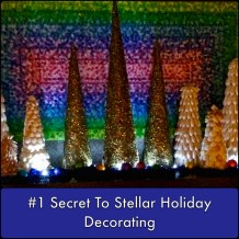 #1 Secret To Stellar Holiday Decorating
