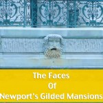 Look At The Faces Of Newport's Gilded Mansions