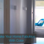 How To Make Your Home Fabulous With Color In 2017
