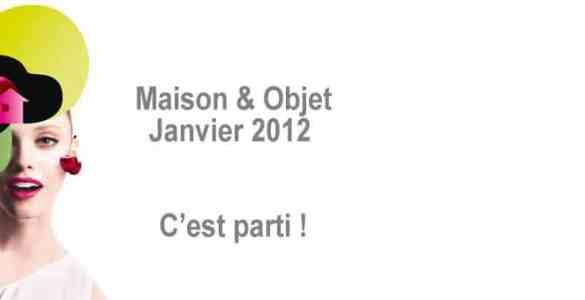 Maison et Objet Paris Janvier 2012