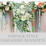 Cascading Bouquets | Vintage Flowers