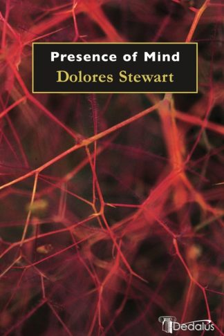 Presence of Mind. Dolores Stewart. Dedalus Press, poetry from Ireland and the world