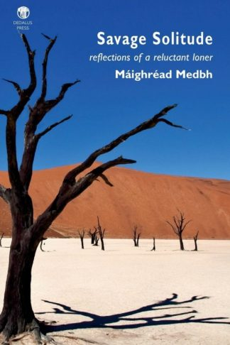Savage Solitude. Máighréad Medbh. Dedalus Press, poetry from Ireland and the world