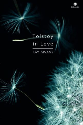 Tolstoy in Love. Ray Givans. Dedalus Press, poetry from Ireland and the world