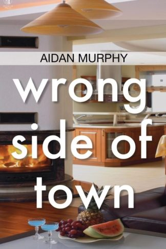 Wrong Side of Town. Aidan Murphy. Dedalus Press, poetry from Ireland and the world
