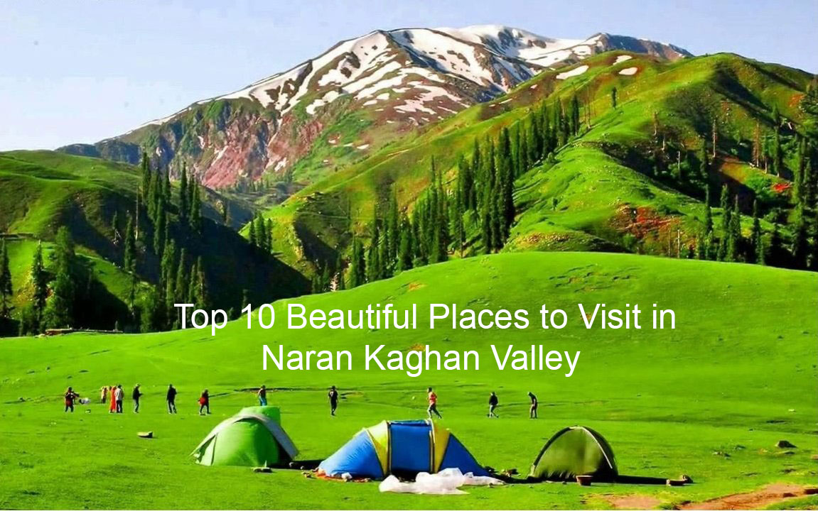 Top 10 Beautiful Places to Visit in Naran Kaghan Valley