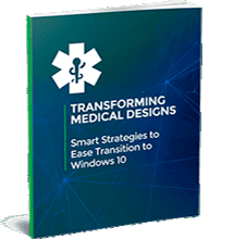 Transforming Medical Designs: Smart Strategies to Ease Transition to Windows 10
