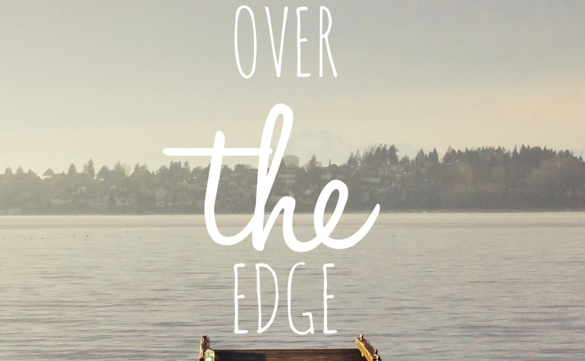 What Over the Edge and being brave mean to me