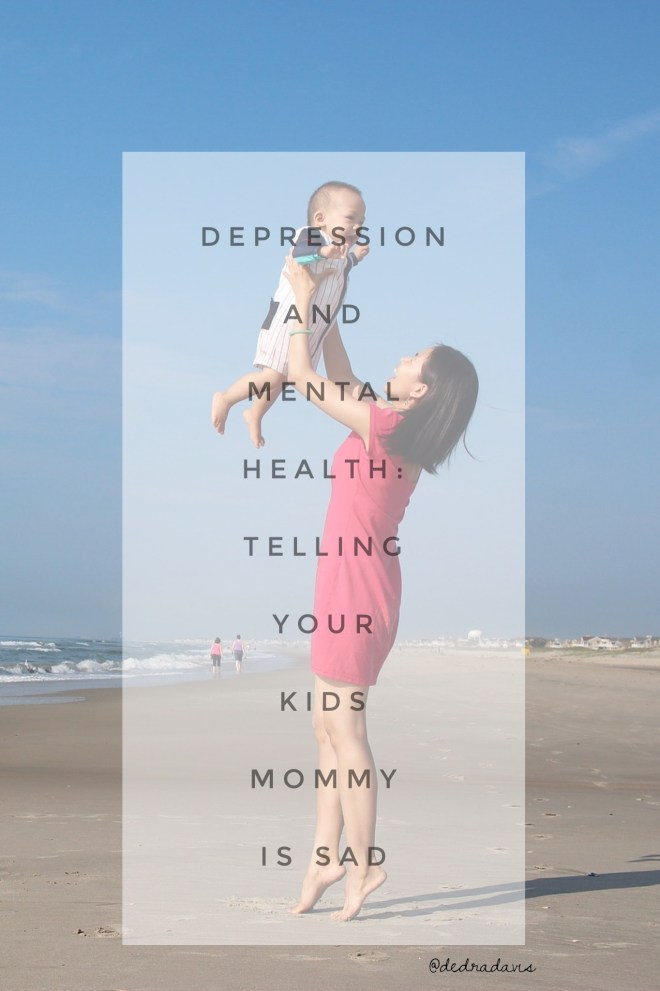 Depression and Mental Health: Telling your kids mommy is sad