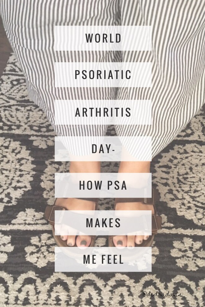 World Psoriatic Arthritis Day-How PsA Makes Me Feel