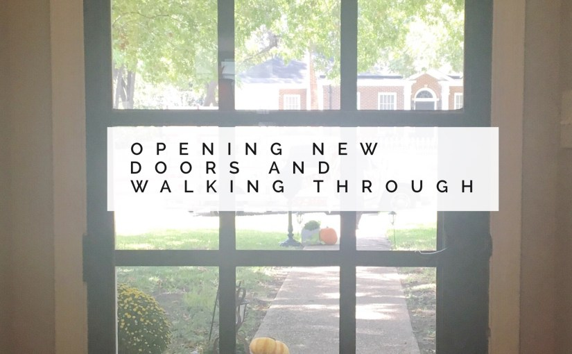 Opening New Doors And Walking Through