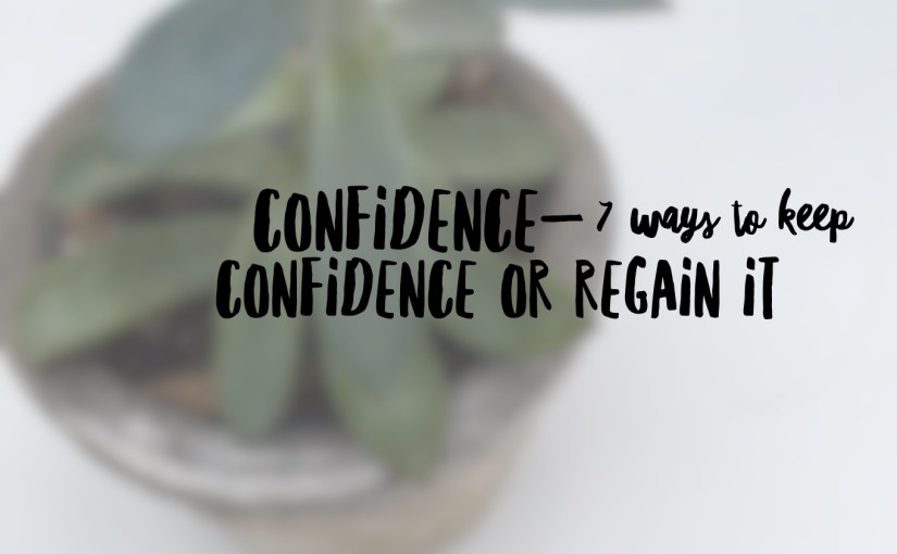 Confidence-7 Ways To Keep Confidence Or Regain It