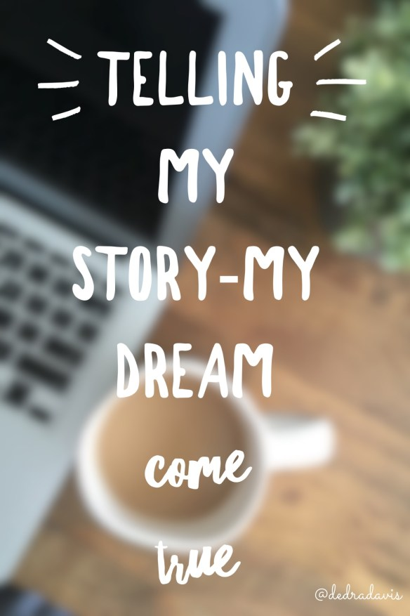 Telling My Story-My Dream Come True