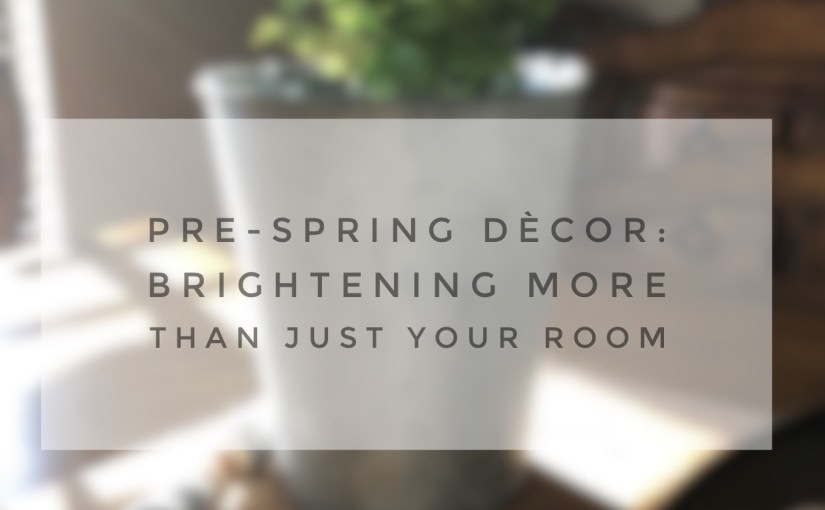 Pre-Spring Décor: Brightening More Than Just Your Room