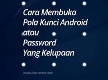 Cara Membuka Pola Kunci Android atau Password Yang Kelupaan