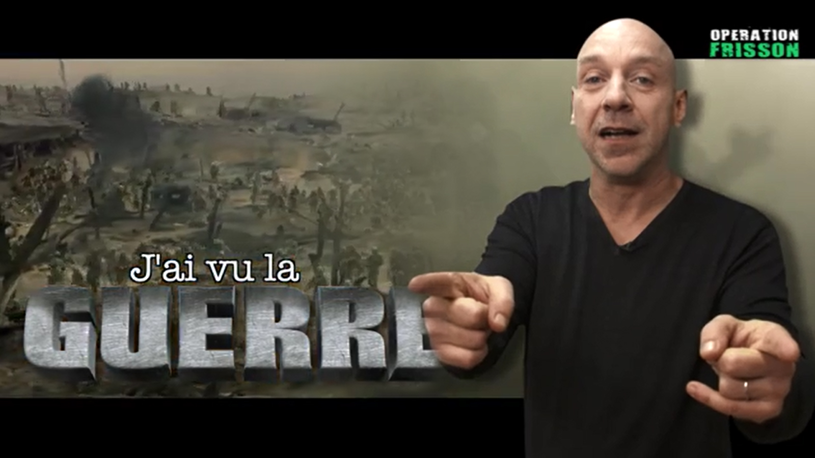 operation-frisson-jai-vu-la-guerre