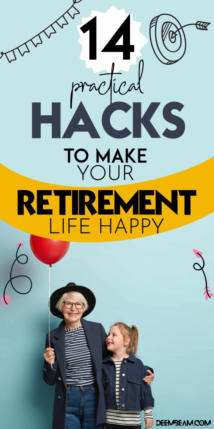 14 practical hacks to make retirement life happy