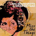 http://www.deepershades.net/releases/lars-behrenroth-sinan-baymak-i-miss-the-things.html